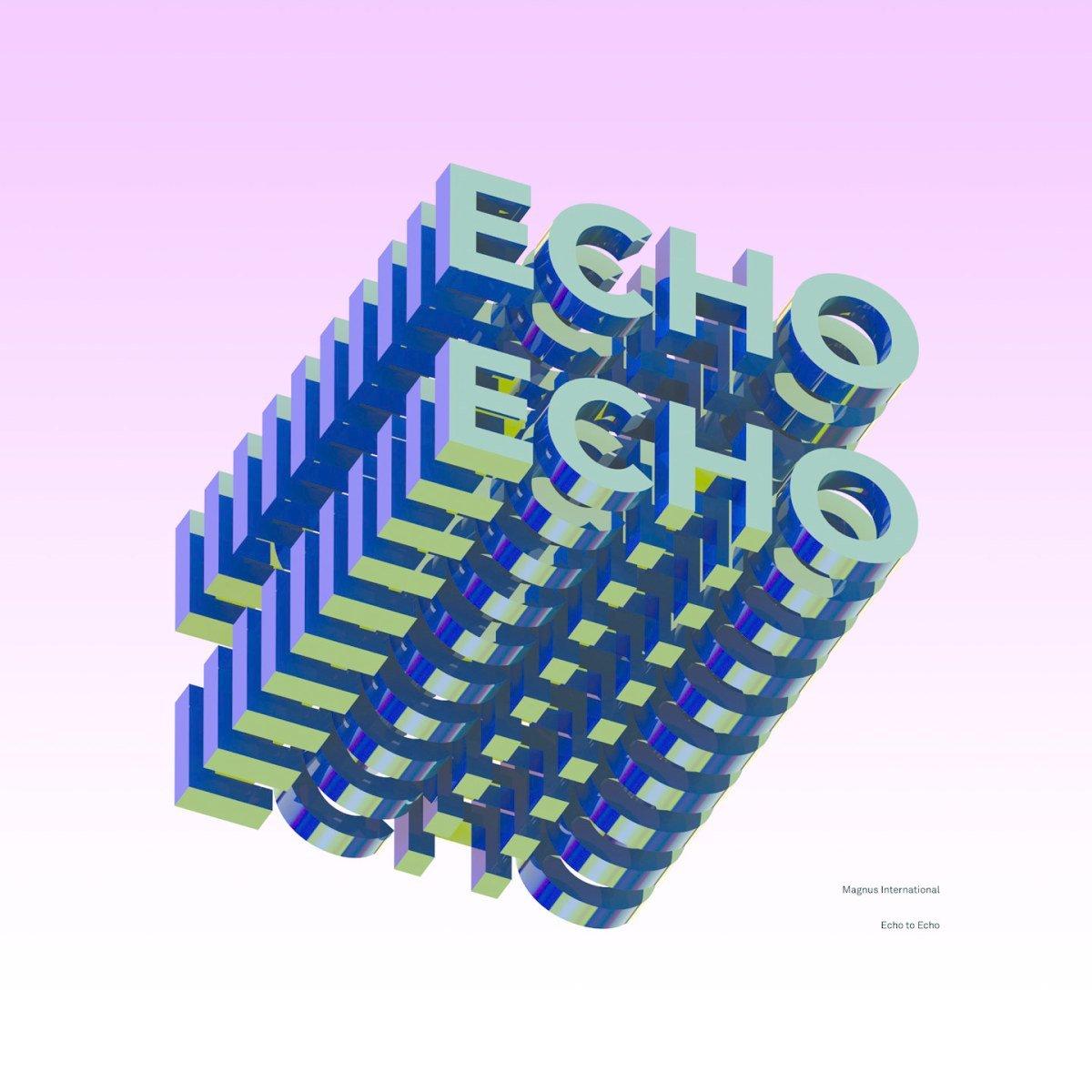 Album of the week: Magnus International – Echo to Echo