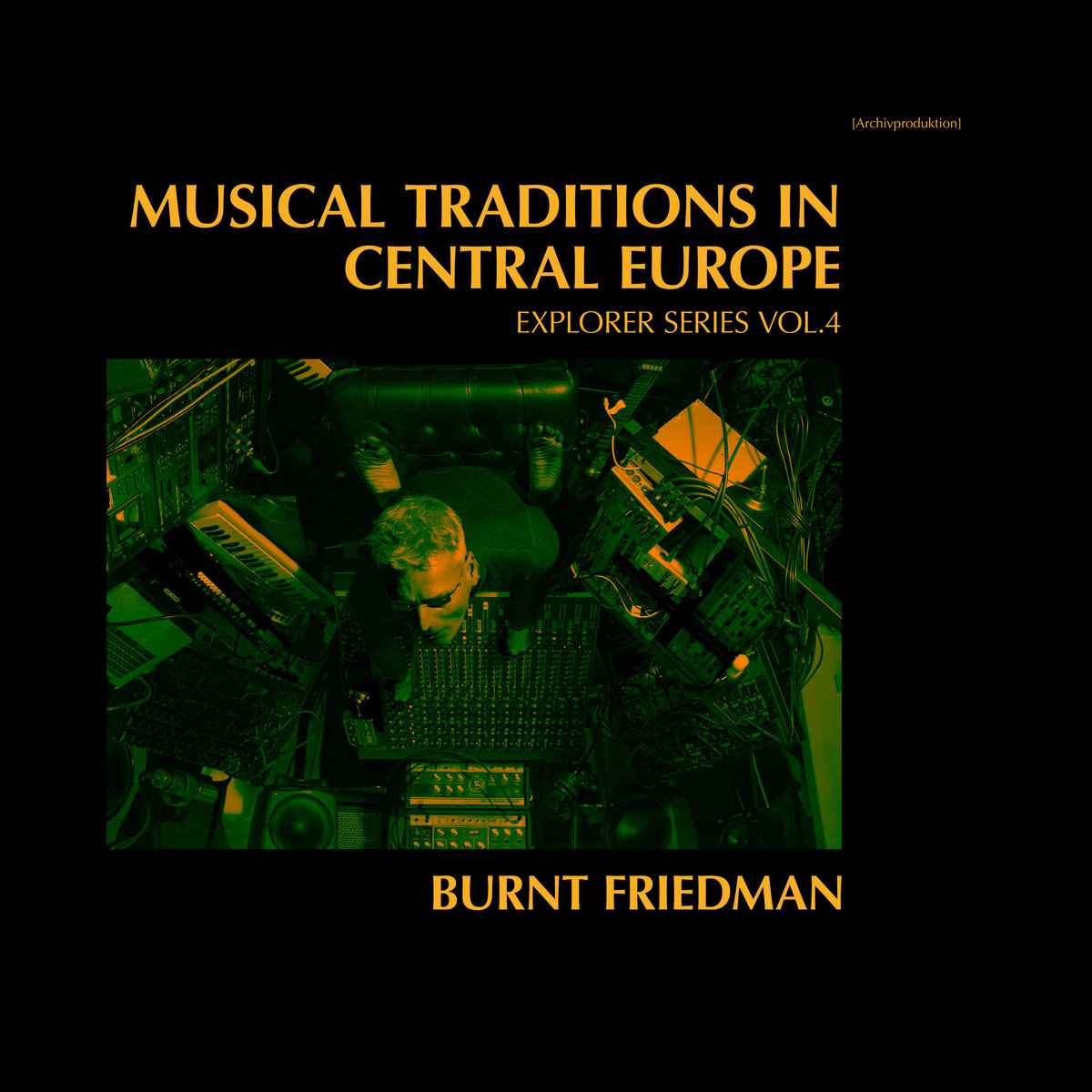 Album of the Week: Burnt Friedman – Musical Traditions in Central Europe